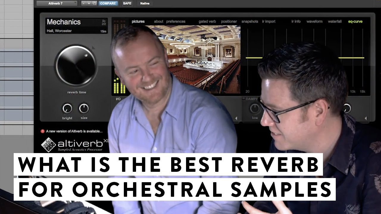 What Is The Best Reverb For Orchestral Samples?