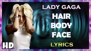 Lady Gaga - Hair Body Face | (LYRICS)