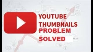 How to solve youtube video thumbnail problem