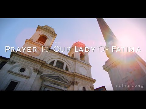 Prayer to Our Lady of Fatima HD