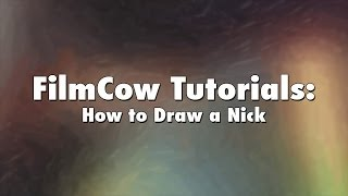 FilmCow Tutorials: How to Draw a Nick