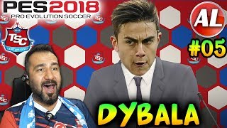DYBALA İMZA ATACAK MI?! | PES 2018 TANTUNİSPOR ANALİG #05