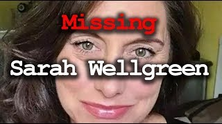 Sarah Wellgreen 46, Missing!  First look
