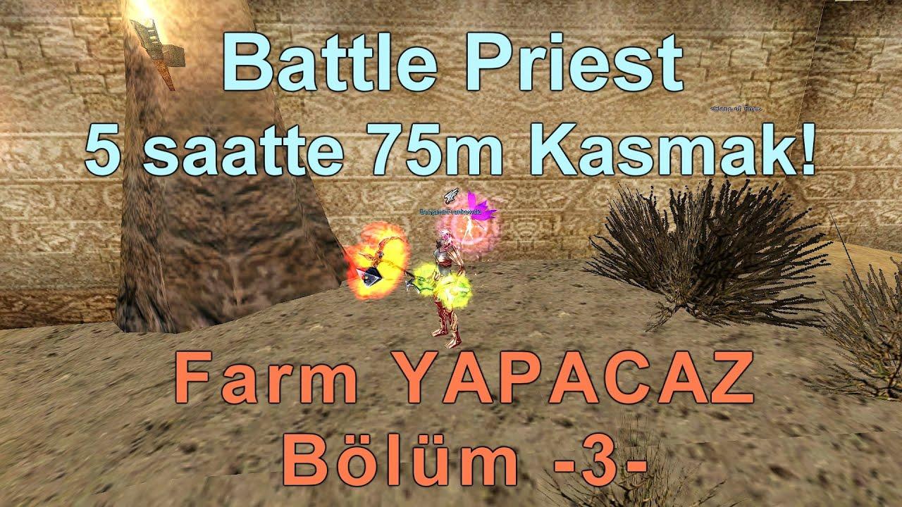 Farm YAPACAZ Bölüm -3- Battle Priest ile 5 saatte 75m Kasmak! (Knight Online)