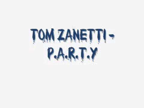 Tom Zanetti - P.A.R.T.Y