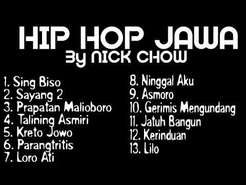 HIP HOP JAWA FULL ALBUM TERBARU 2018 by Nick Chow ( bukan NDX AKA)