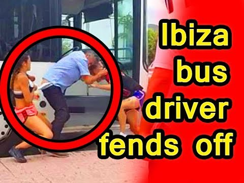 IBIZA bus driver fends off  kicks from a woman and her boyfriend aug 16