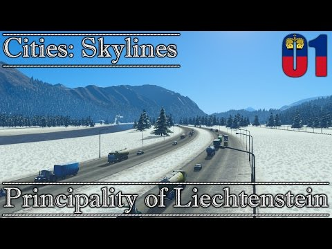 Cities: Skylines || Principality of Liechtenstein #1