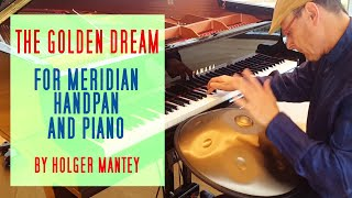 "Handpan Drum 👉 Handpan Musician Video, Piece for Meridian Handpan and Piano  "" The Golden Dream"""