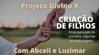 Família - projeto divino - Nº 08 - Criação de filhos - 10/09/21