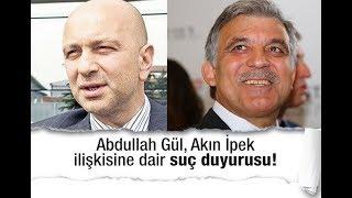 Mehtap Yılmaz : Abdullah Gül, Akın İpek ilişkisine dair suç duyurusu!