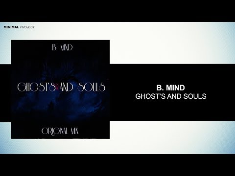 B. Mind - Ghost's And Souls (Original Mix)
