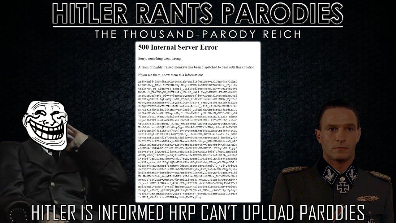 Hitler is informed HRP can't upload parodies