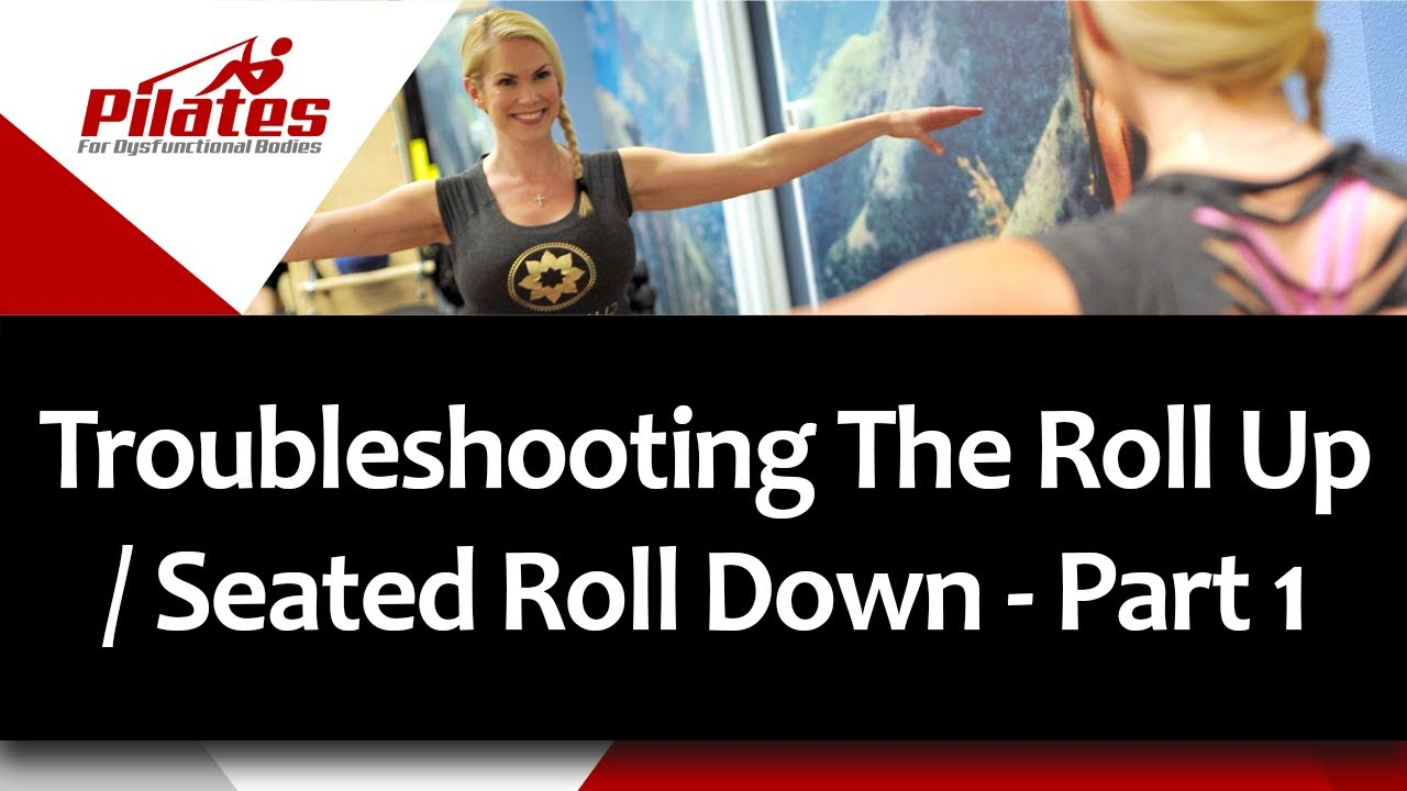 Troubleshooting The Roll Up / Seated Roll Down - Part 1