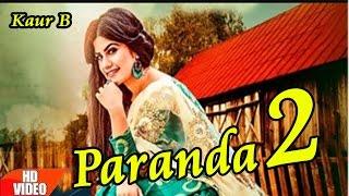 Kaur B   Paranda 2 (Full Song)   Bunty Bains Feat. Parmish Verma  