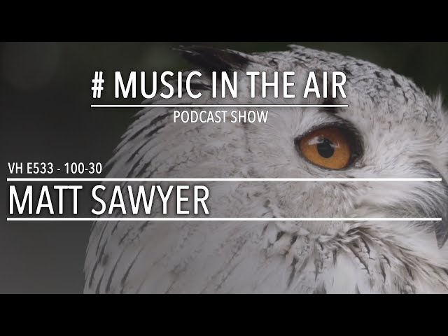 PodcastShow | Music in the Air VH 100-30 w/ MATT SAWYER