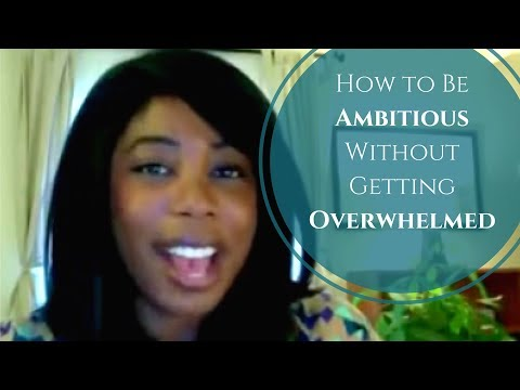 Ambition And Overwhelm