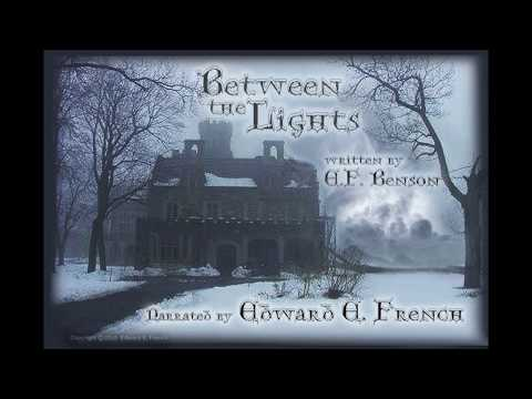 Between the Lights by E F  Benson, told by Edward E. French