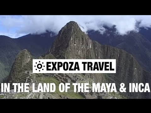 In The Land Of The Maya & Inca (South America) Vacation Travel Video Guide