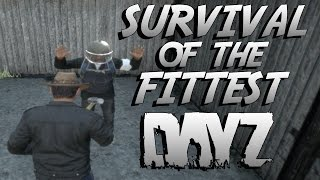 SURVIVAL OF THE FITTEST - DayZ Standalone [Pilot Episode]