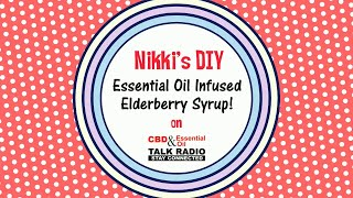 Essential Oil Infused Elderberry Syrup!