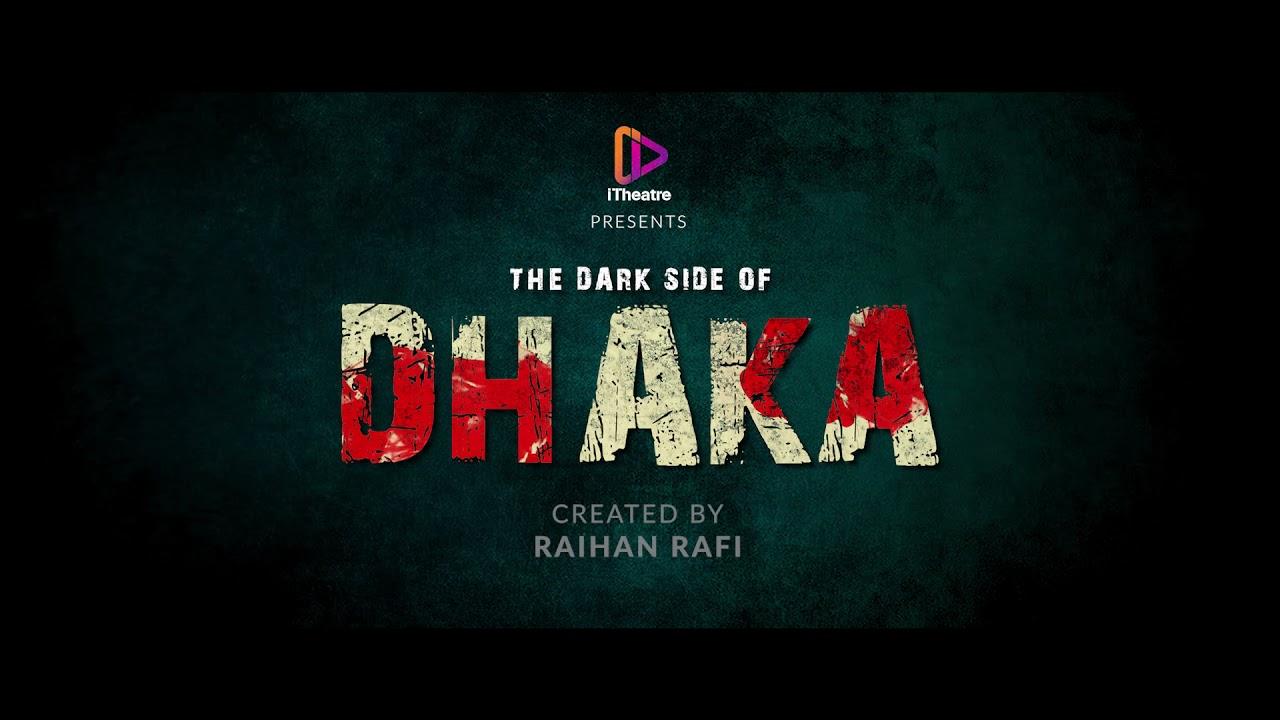 THE DARK SIDE OF DHAKA 2021