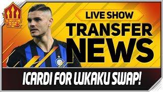 Icardi to Man Utd for Lukaku? Man Utd Transfer News