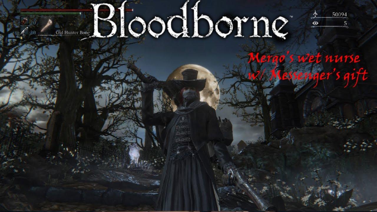 Bloodborne - Mergo's wet nurse w/ messengers gift - YouTube