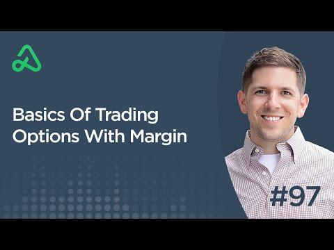 Basics Of Trading Options With Margin [Episode 97]