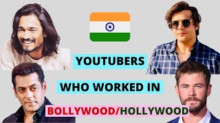10 Indian YouTubers Who Made it to Bollywood | Youtuber Who did Movies In Bollywood and Hollywood