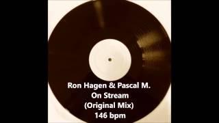 Ron Hagen & Pascal M. – On Stream (Original Mix) 146 bpm