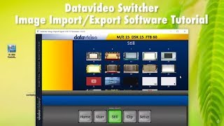 Datavideo Switcher Image Import/Export Software: How to Import Stills