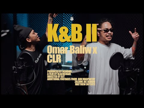 K&B II by Omar Baliw X CLR (Official Music Video & Lyrics)