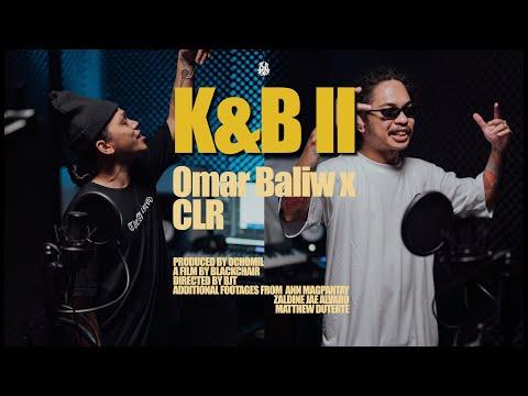 K&B II by Omar Baliw X CLR (Official Music Video & Lyrics)