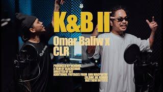OMAR BALIW X CLR - K&B II (Official Music Video)