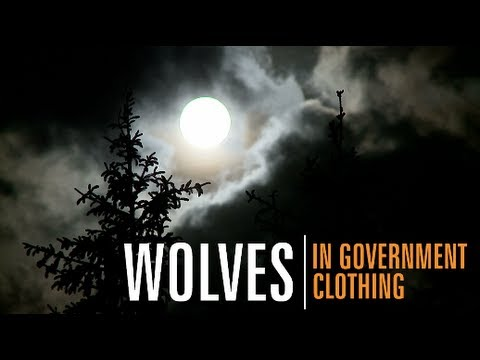 Wolves in Government Clothing (Part One)