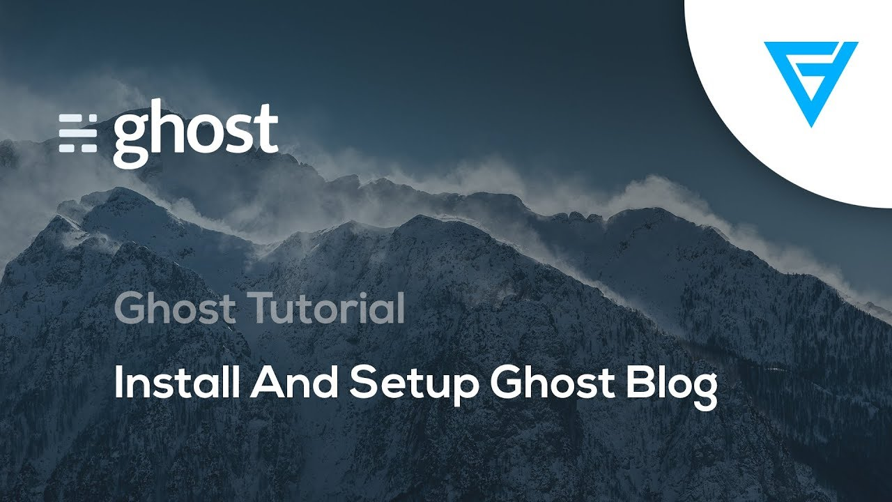Ghost Tutorial: Install And Setup Ghost Blog