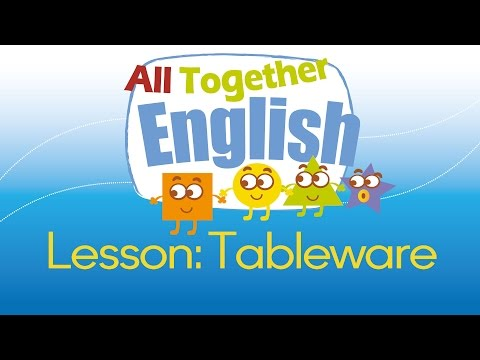 Tableware & Eating - ESL English For Kids: English Lessons For Young Children | All Together English