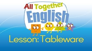 Tableware & Eating Utensils 🍴 ESL English For Kids: English Lessons For Young Children | 幼兒英語教育