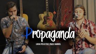 Baixar Jorge & Mateus - Propaganda [Terra Sem CEP] - Cover (Lucas Félix feat. Paulo Gabriel)
