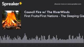 First Fruits/First Nations - The Sleeping Giant Has Awakened
