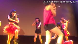 2015.8.23(sun) under age's candy 2015 場所:飯塚セントラルホール ヒ...