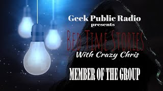 GPR Presents – Bedtime Stories: Member of the Group
