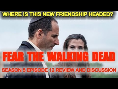 FEAR THE WALKING DEAD SEASON 5 EPISODE 12 REVIEW AND DISCUSSION