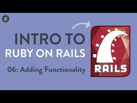 Intro to Rails: Adding Functionality
