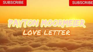 Love Letter - Payton (lyrics)