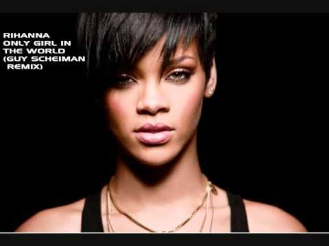 Rihanna - Only Girl (In The World) (Guy Scheiman Remix)edit