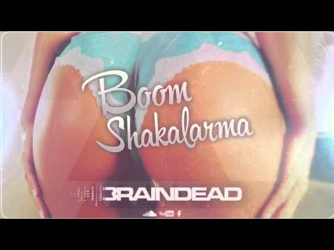 Dj BrainDeaD - Boom Shakalarma (Original Mix)