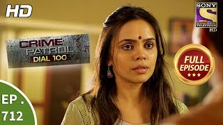 Crime Patrol Dial 100 - Ep 712 - Full Episode - 13th February, 2018