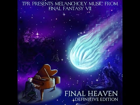 TPR - Final Heaven: Melancholy Music From Final Fantasy VII (Definitive Edition) (2015) Full Album